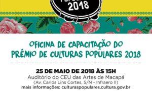 OFICINA DE CAPACITAÇÃO PARA PRÊMIO DE CULTURAS POPULARES ACONTECERÁ EM MACAPÁ